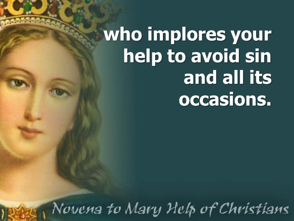 who implores your help to avoid sin and all its occasions.