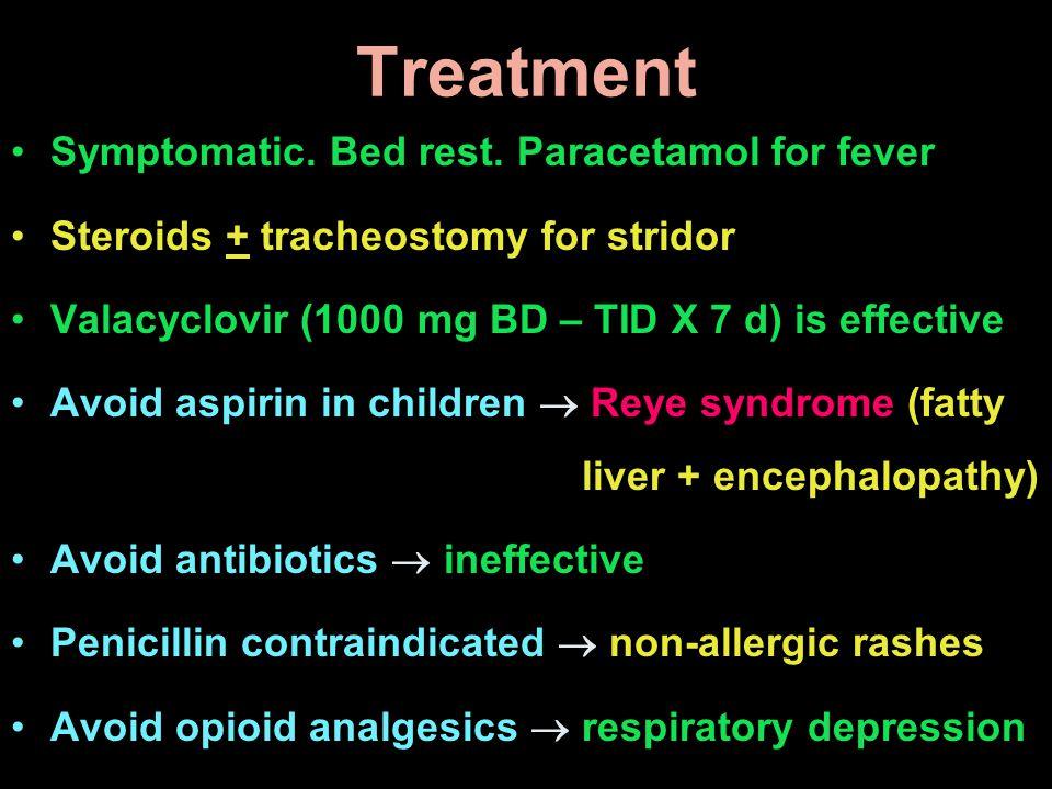 Treatment Symptomatic. Bed rest. Paracetamol for fever