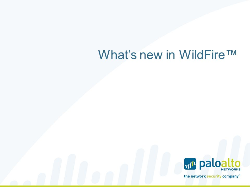 What's new in WildFire™