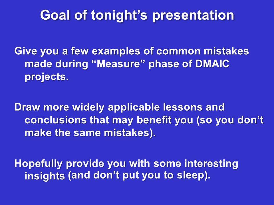 Goal of tonight's presentation