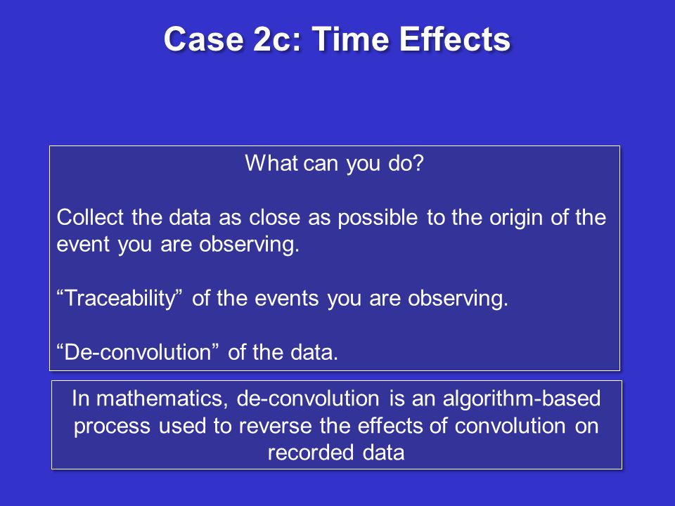 Case 2c: Time Effects What can you do