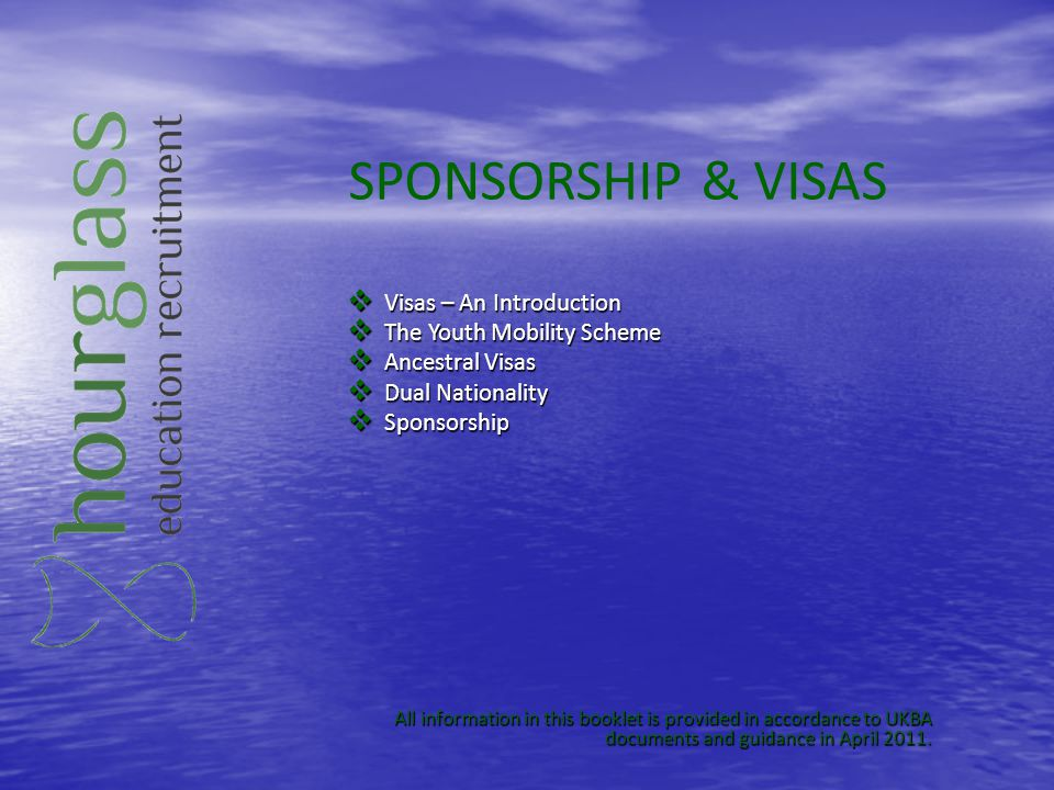 SPONSORSHIP & VISAS Visas – An Introduction The Youth Mobility Scheme