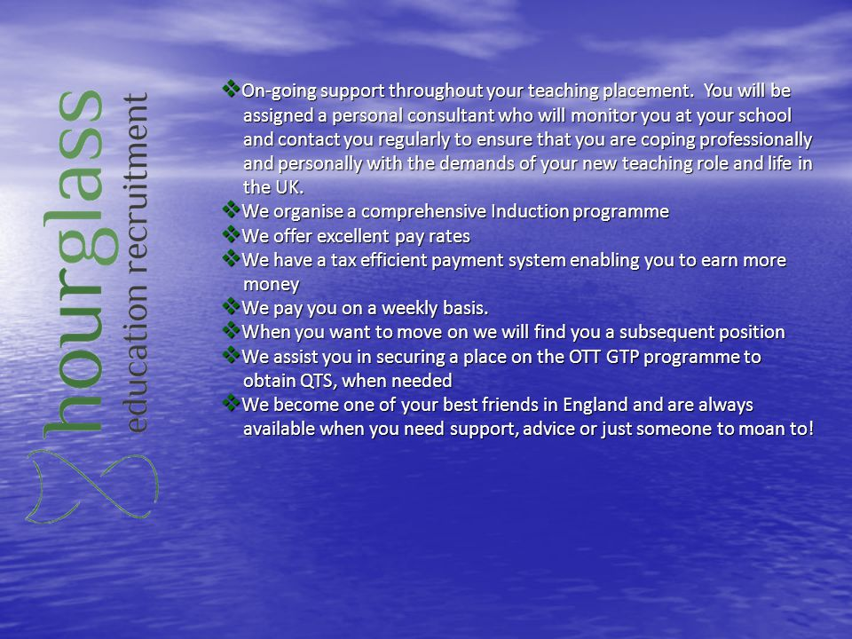 On-going support throughout your teaching placement. You will be