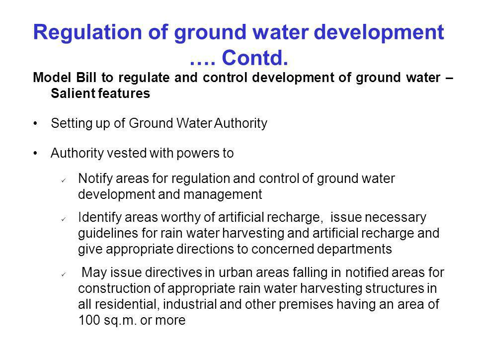Regulation of ground water development …. Contd.