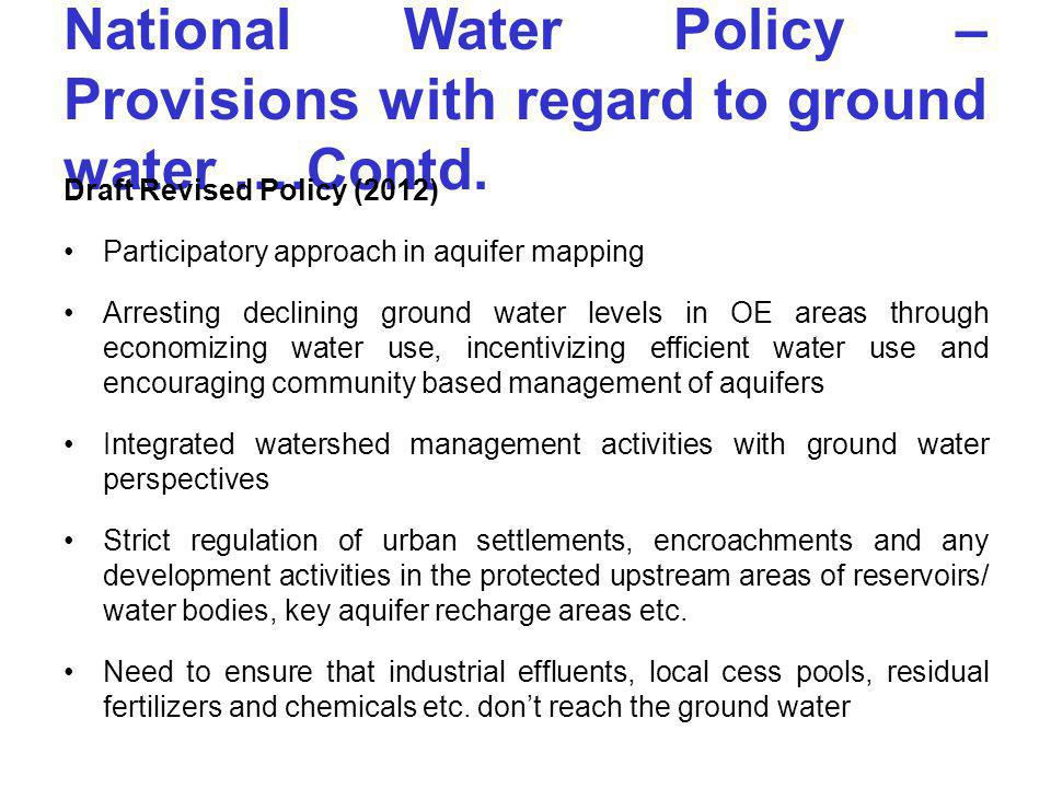 National Water Policy – Provisions with regard to ground water ….Contd.