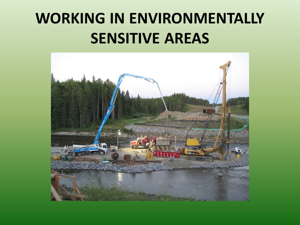 WORKING IN ENVIRONMENTALLY SENSITIVE AREAS