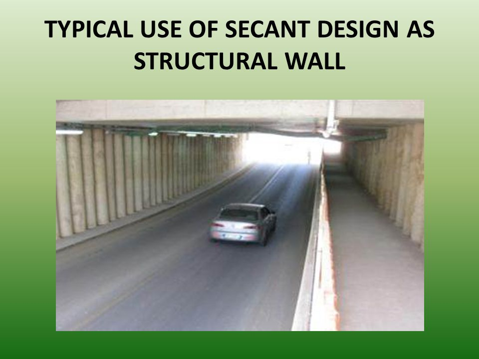 TYPICAL USE OF SECANT DESIGN AS STRUCTURAL WALL
