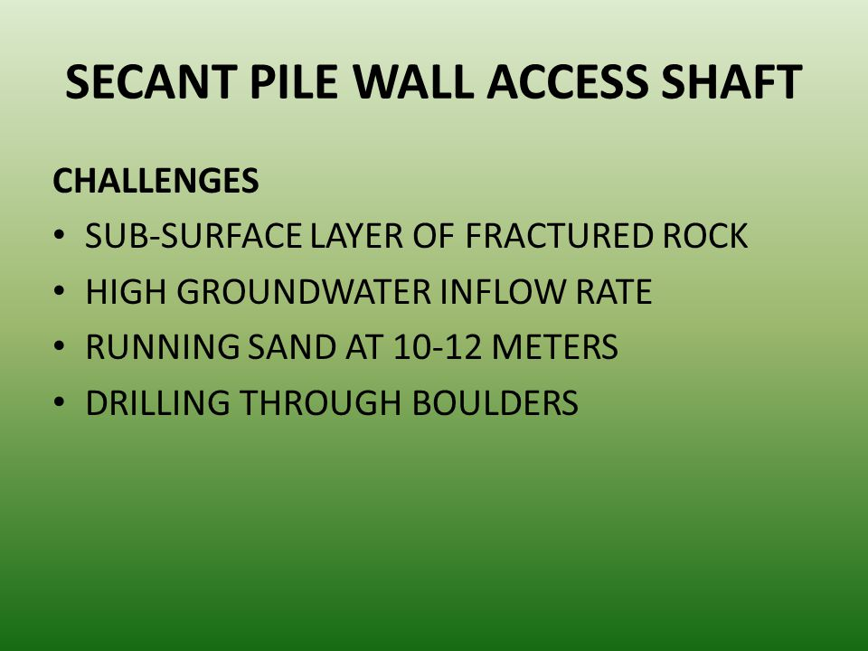 SECANT PILE WALL ACCESS SHAFT