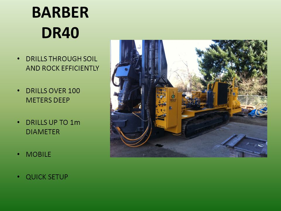 BARBER DR40 DRILLS THROUGH SOIL AND ROCK EFFICIENTLY