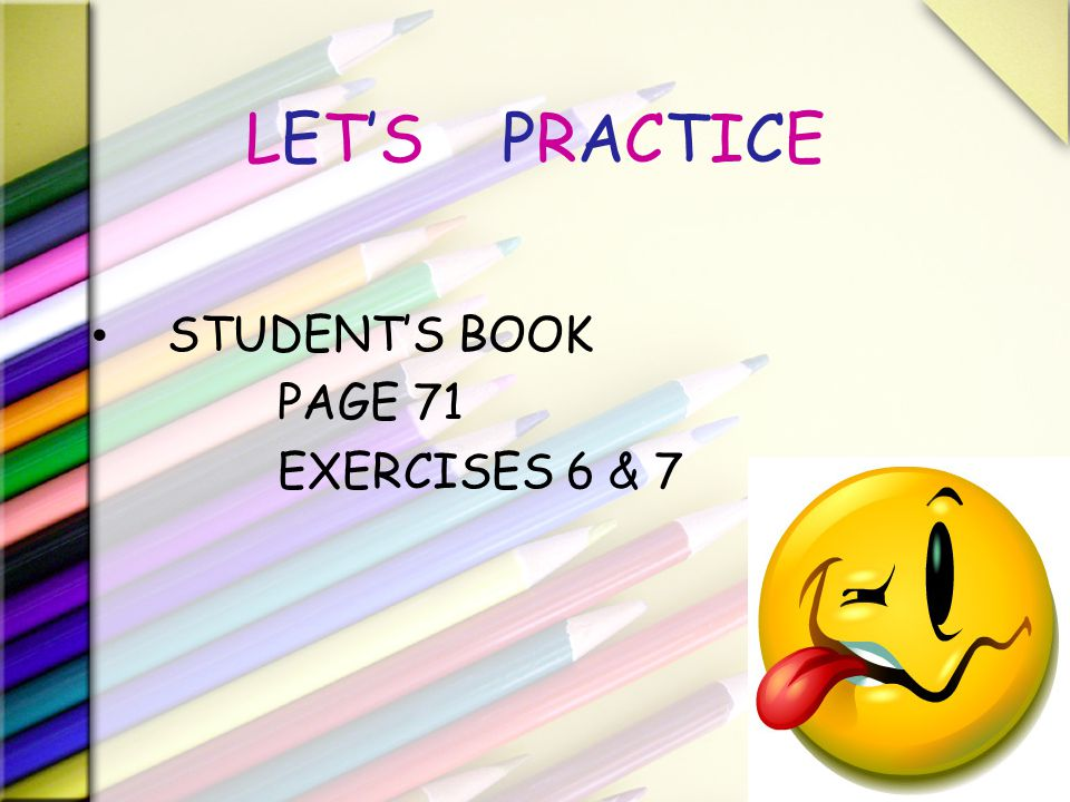 LET'S PRACTICE STUDENT'S BOOK PAGE 71 EXERCISES 6 & 7