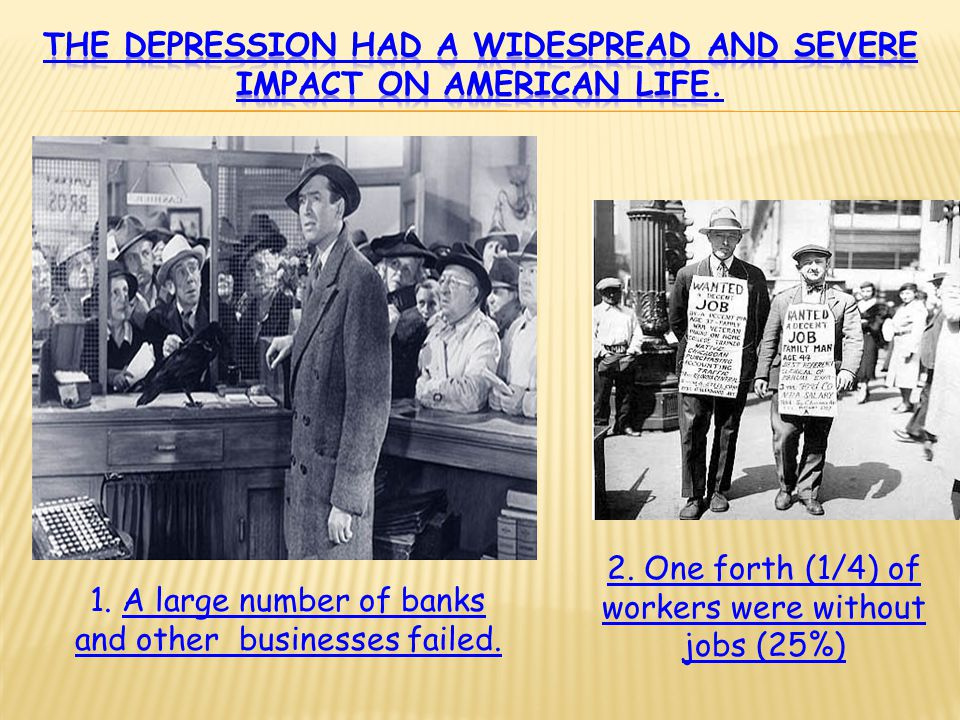 The Depression had a widespread and severe impact on American life.