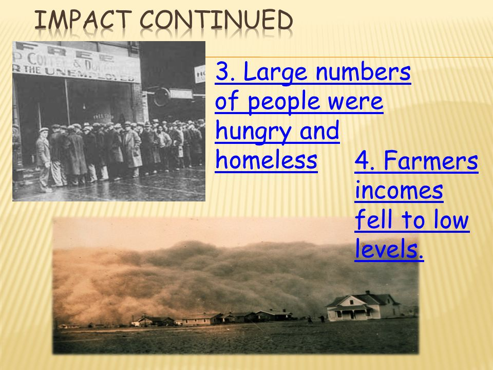 Impact continued 3. Large numbers of people were hungry and homeless.