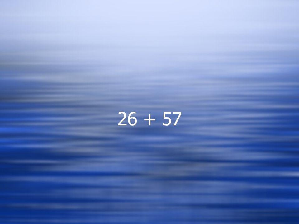 26 + 57