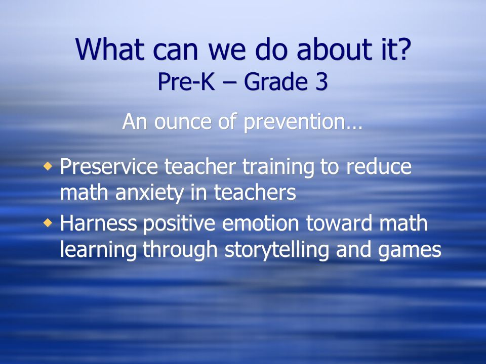 What can we do about it Pre-K – Grade 3