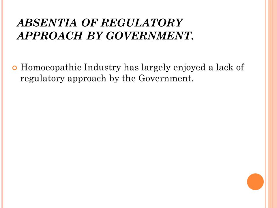 ABSENTIA OF REGULATORY APPROACH BY GOVERNMENT.