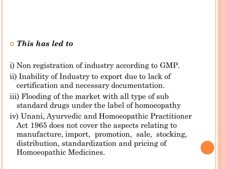 This has led to i) Non registration of industry according to GMP.