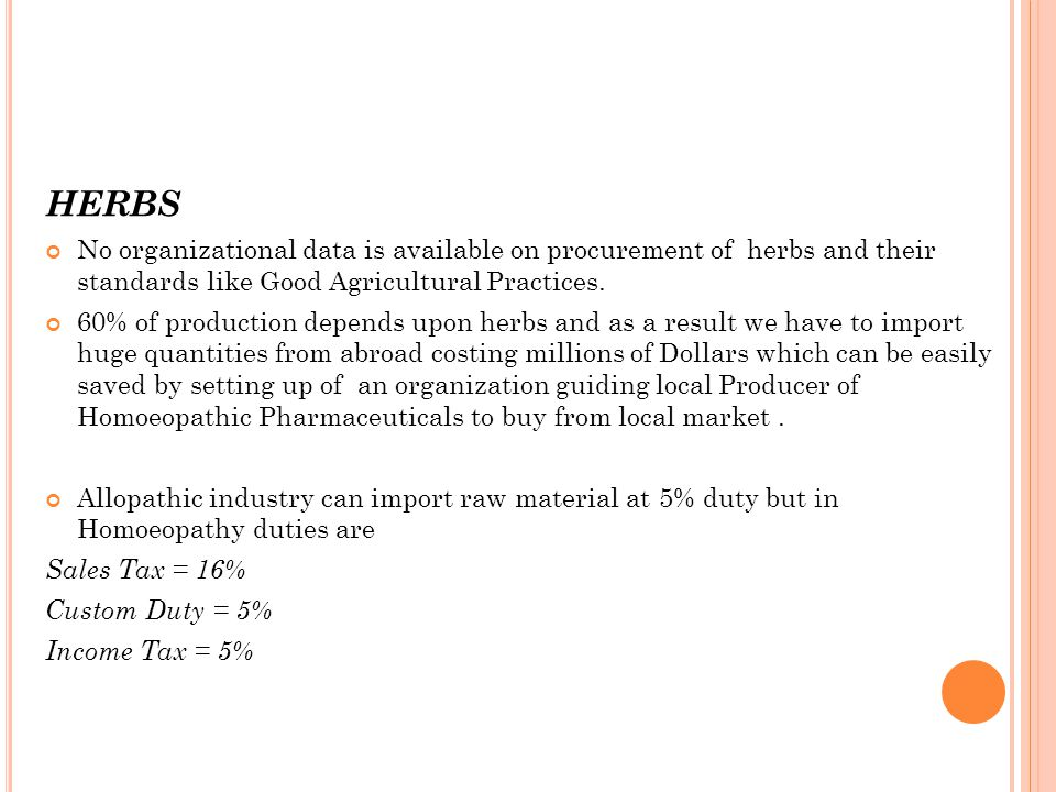 HERBS No organizational data is available on procurement of herbs and their standards like Good Agricultural Practices.