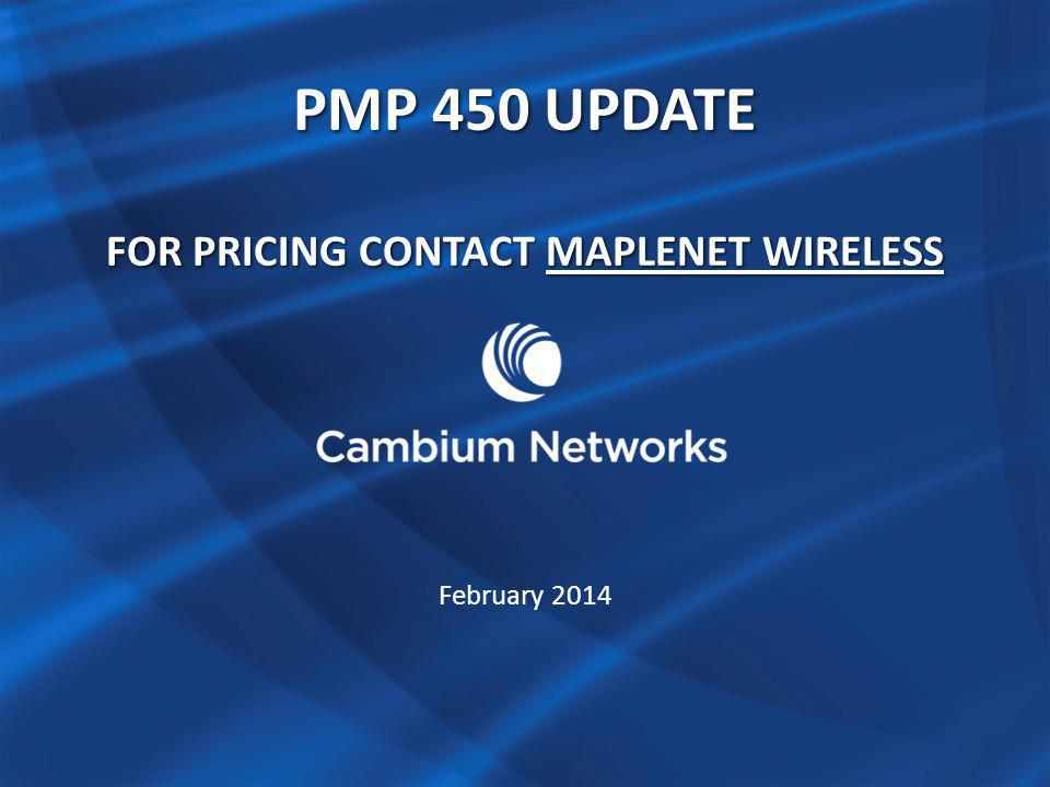 Pmp 450 Update for pricing CONTACT MAPLENET WIRELESS