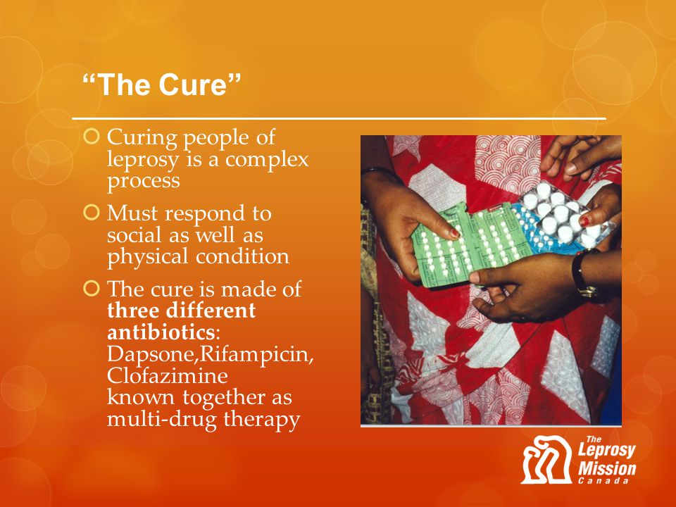 The Cure Curing people of leprosy is a complex process