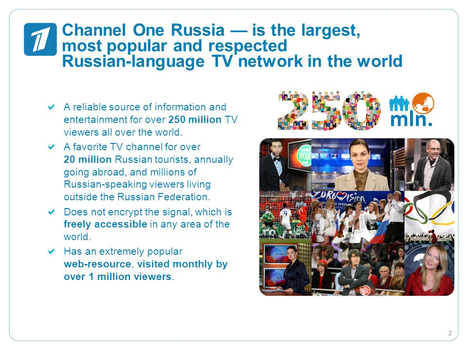 Channel One Russia — is the largest, most popular and respected Russian-language TV network in the world