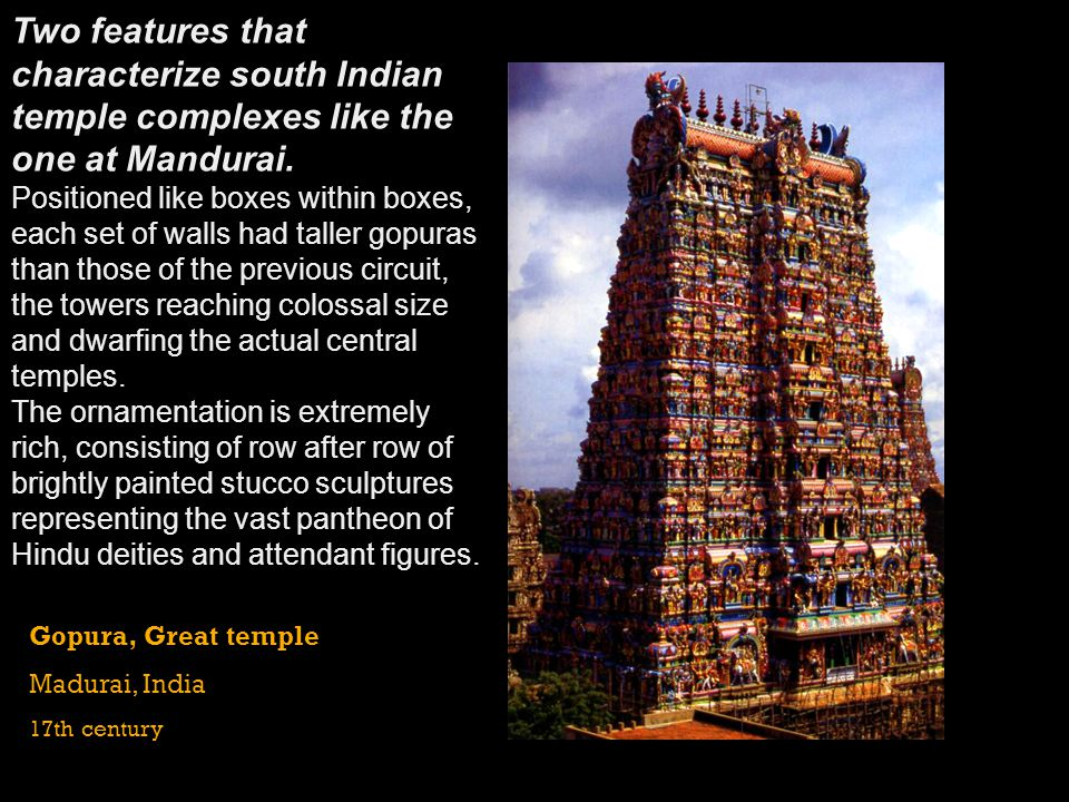 Two features that characterize south Indian temple complexes like the one at Mandurai.