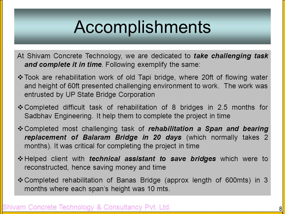 Accomplishments At Shivam Concrete Technology, we are dedicated to take challenging task and complete it in time. Following exemplify the same: