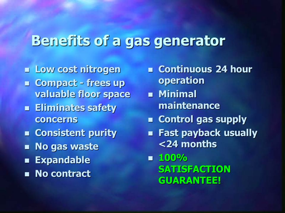 Benefits of a gas generator