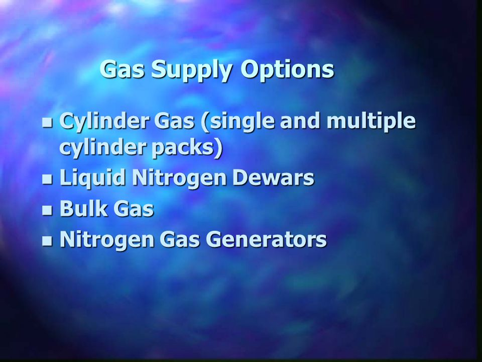 Gas Supply Options Cylinder Gas (single and multiple cylinder packs)