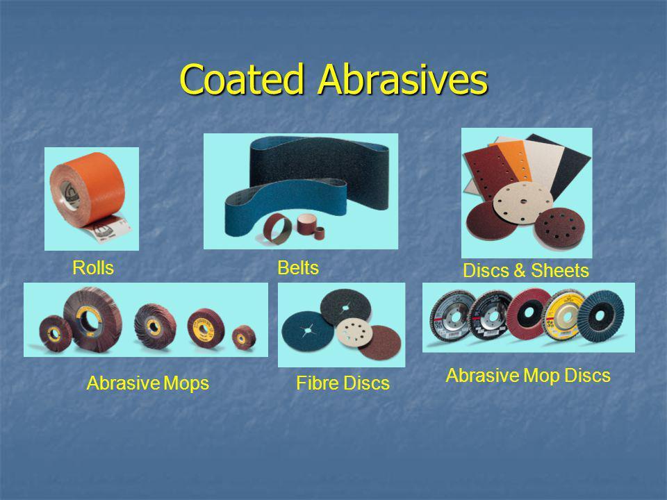 Coated Abrasives Rolls Belts Discs & Sheets Abrasive Mop Discs