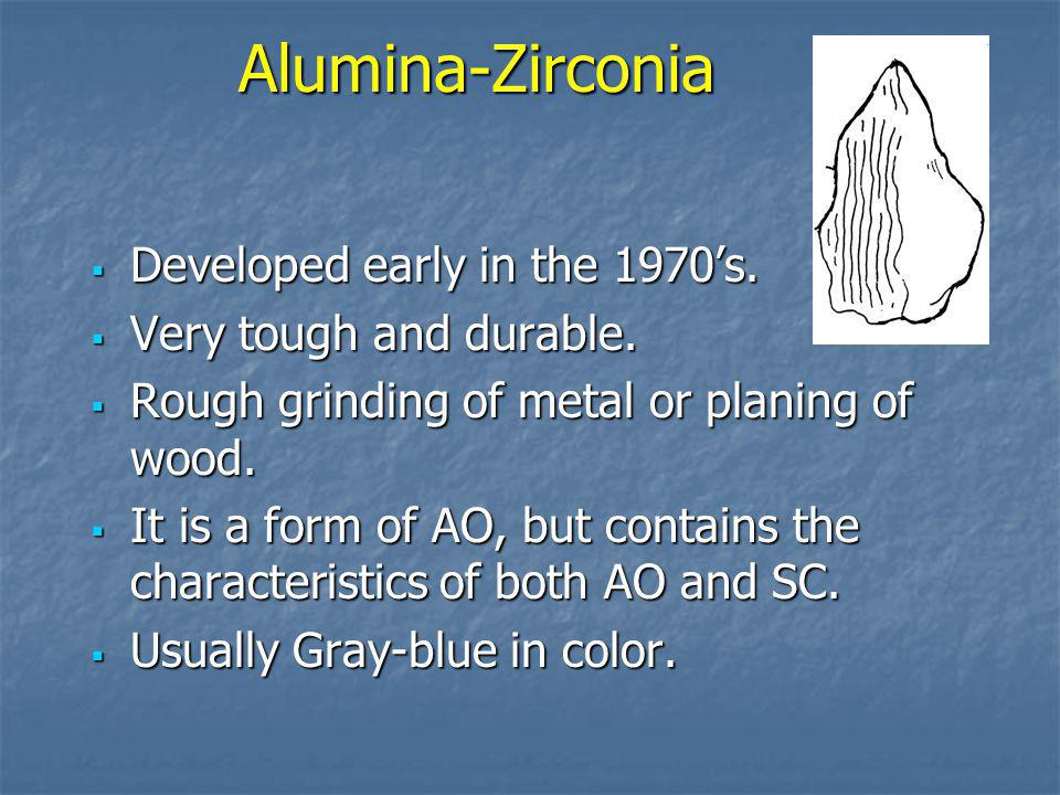 Alumina-Zirconia Developed early in the 1970's.