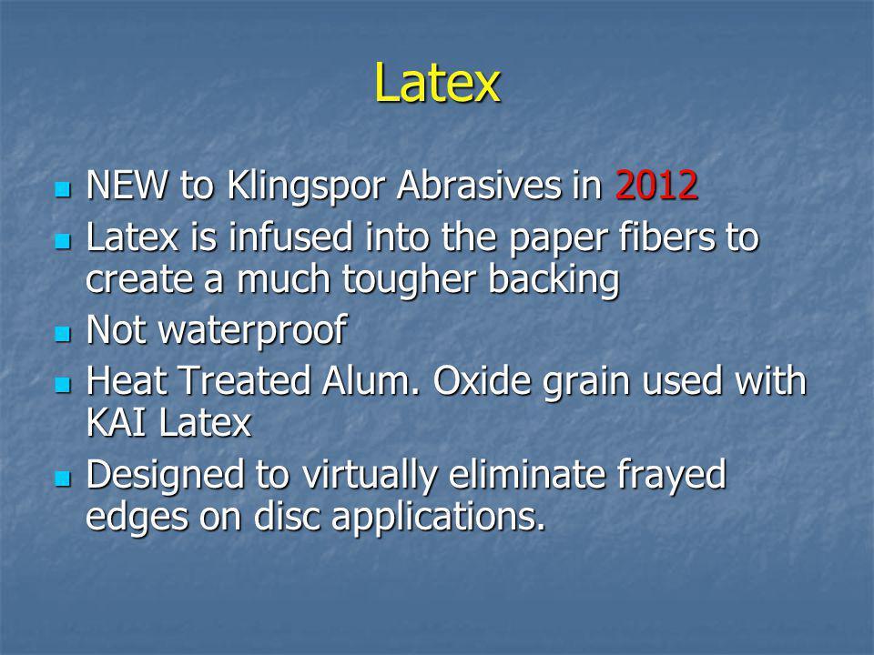 Latex NEW to Klingspor Abrasives in 2012