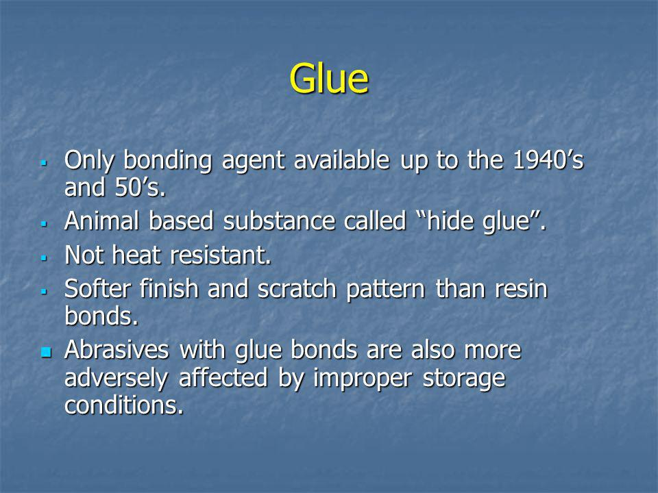 Glue Only bonding agent available up to the 1940's and 50's.
