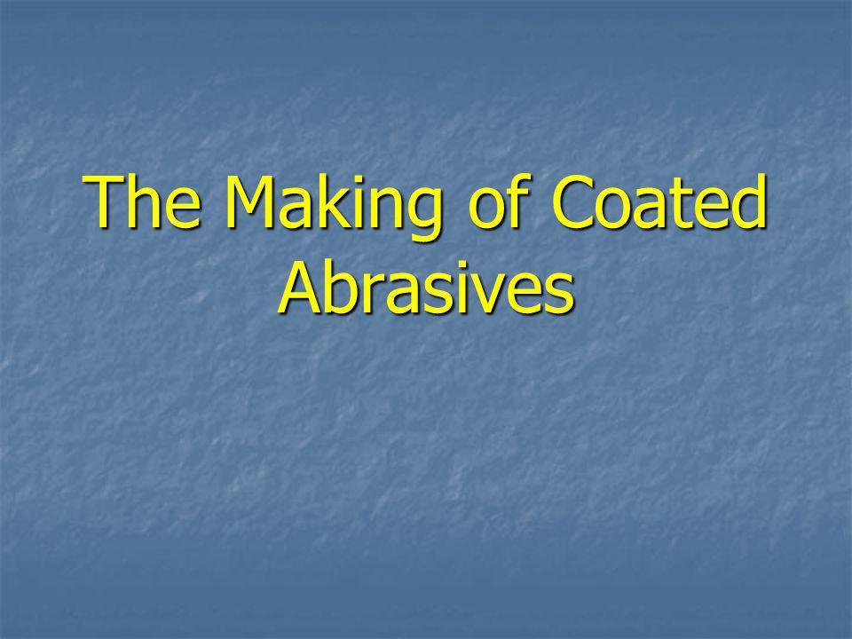 The Making of Coated Abrasives