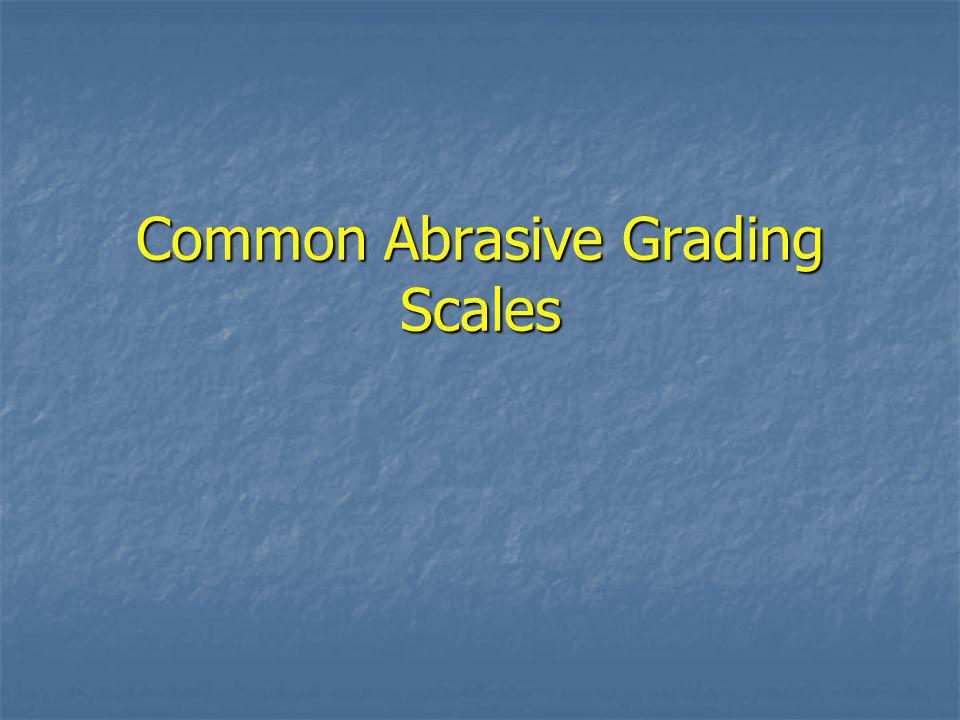Common Abrasive Grading Scales