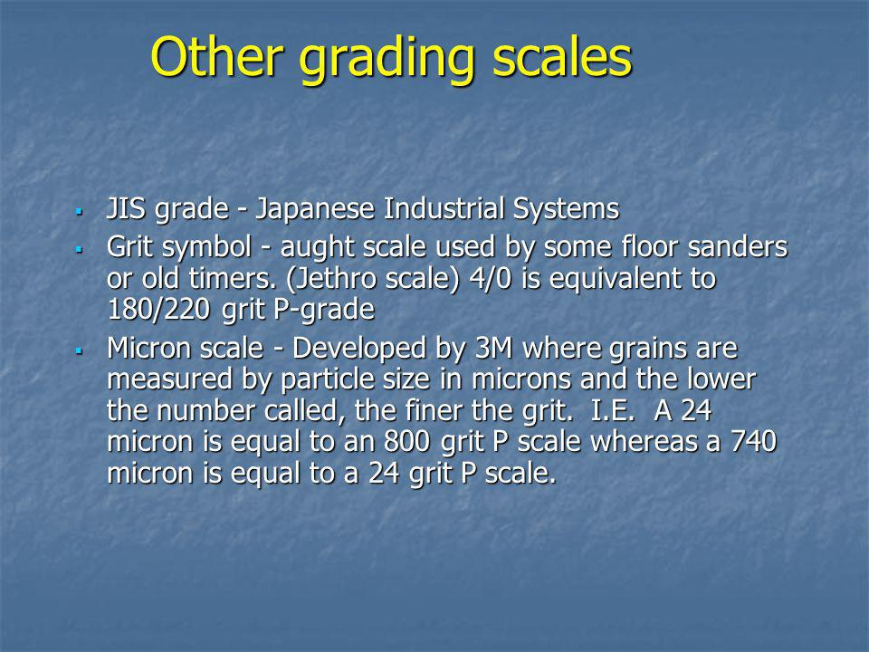 Other grading scales JIS grade - Japanese Industrial Systems