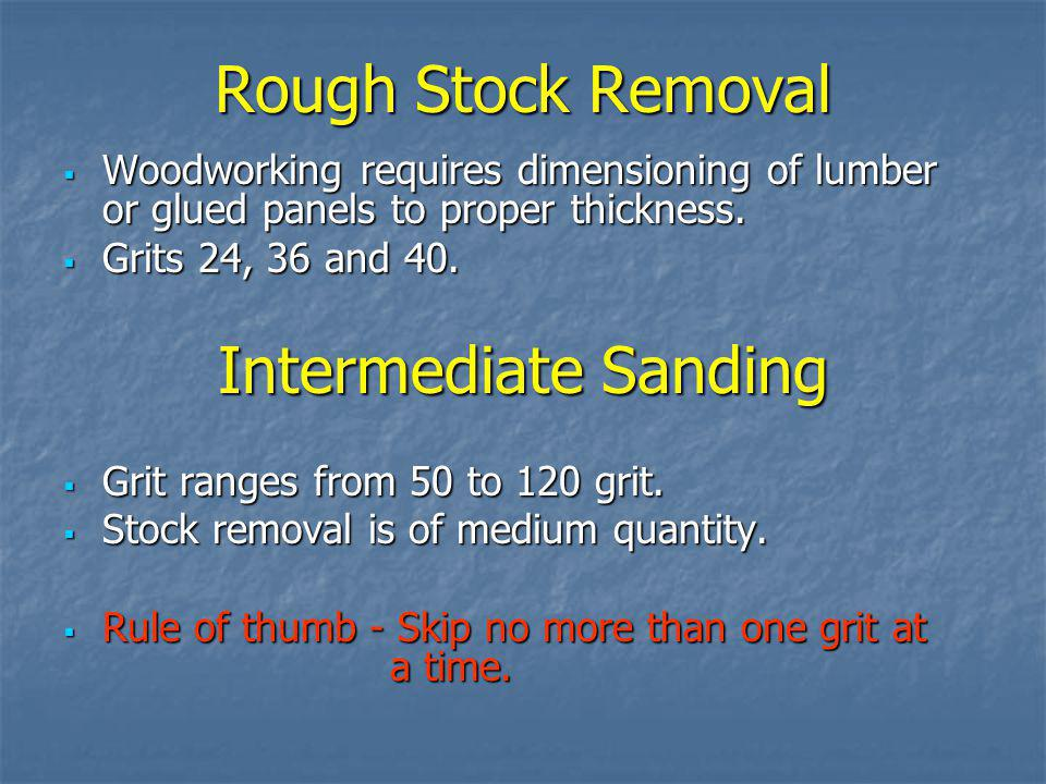 Rough Stock Removal Intermediate Sanding