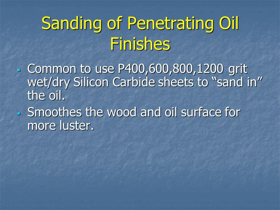 Sanding of Penetrating Oil Finishes