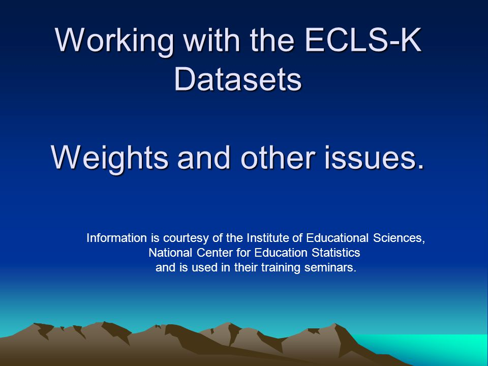 Working with the ECLS-K Datasets Weights and other issues.