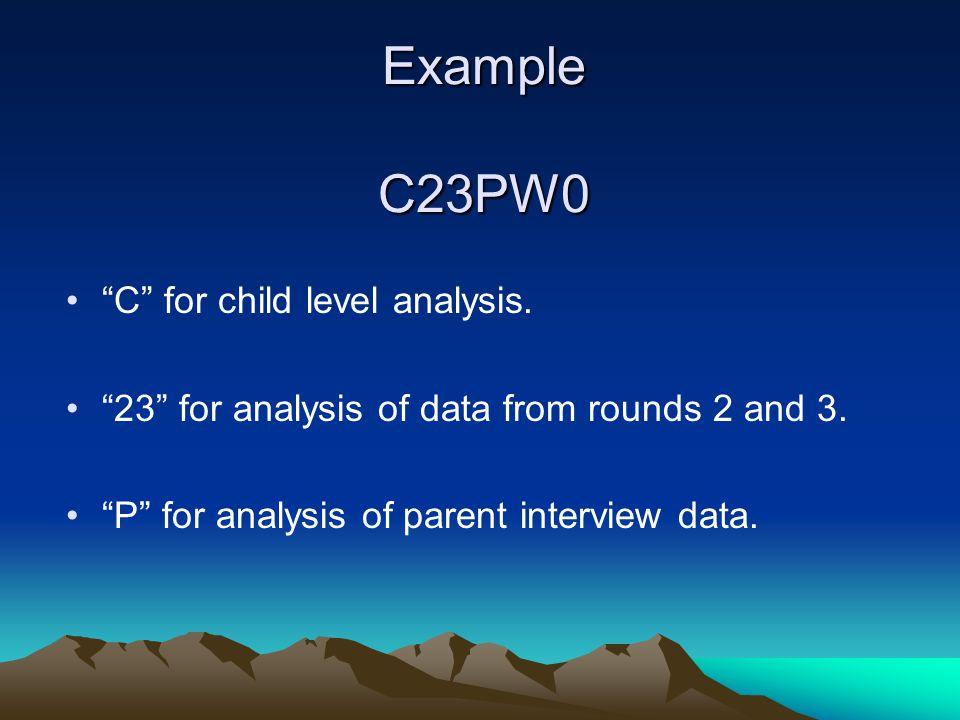 Example C23PW0 C for child level analysis.
