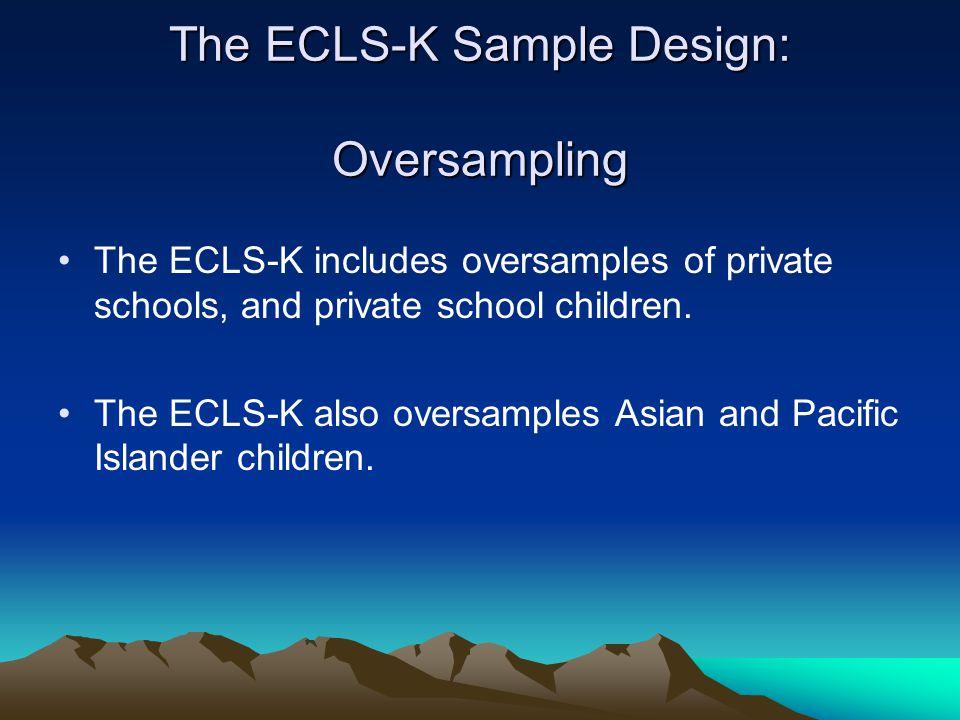 The ECLS-K Sample Design: Oversampling