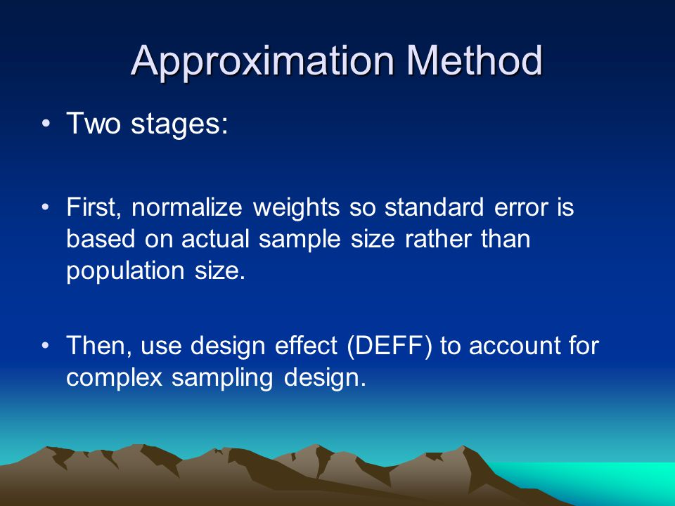 Approximation Method Two stages: