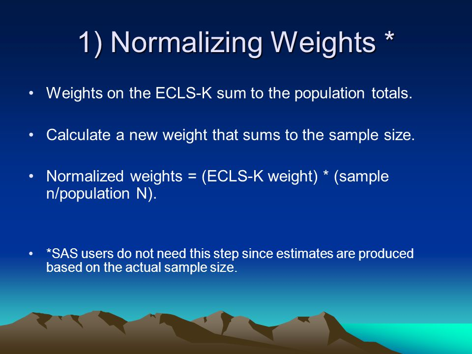 1) Normalizing Weights *