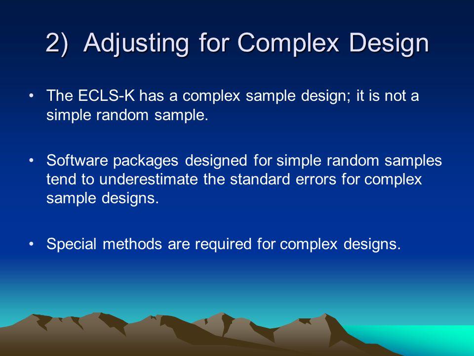 2) Adjusting for Complex Design