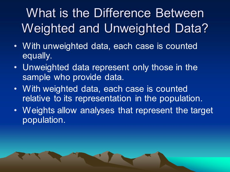 What is the Difference Between Weighted and Unweighted Data