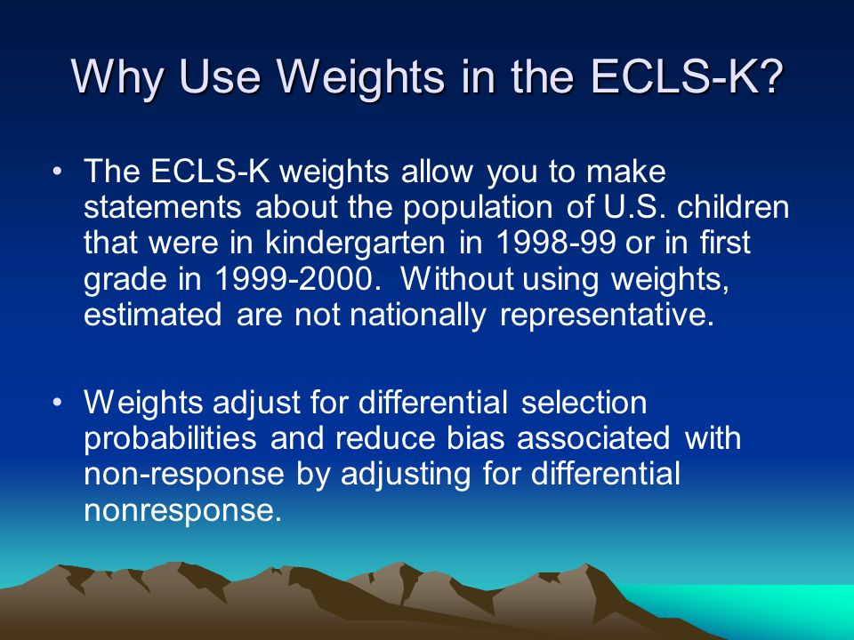Why Use Weights in the ECLS-K