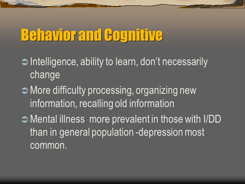 Behavior and Cognitive