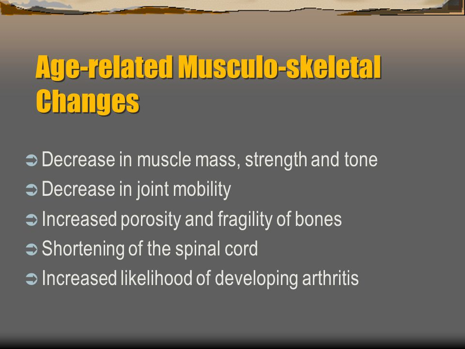 Age-related Musculo-skeletal Changes