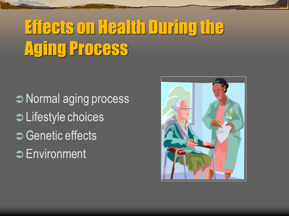 Effects on Health During the Aging Process