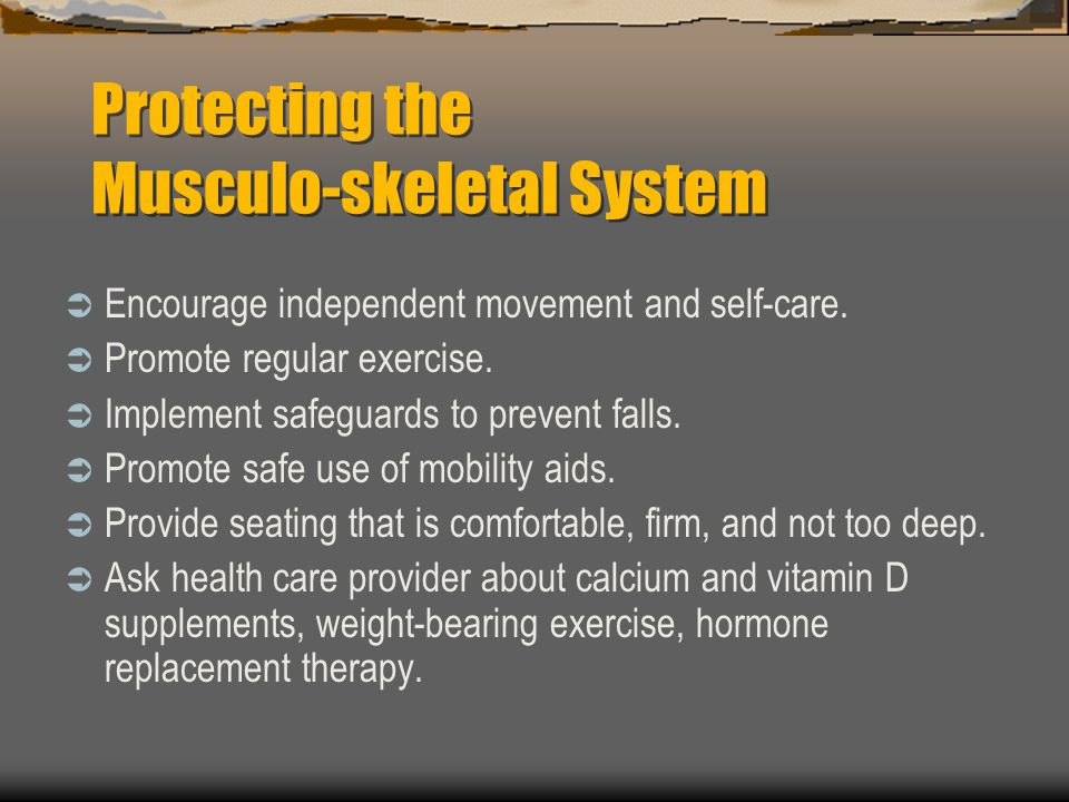 Protecting the Musculo-skeletal System