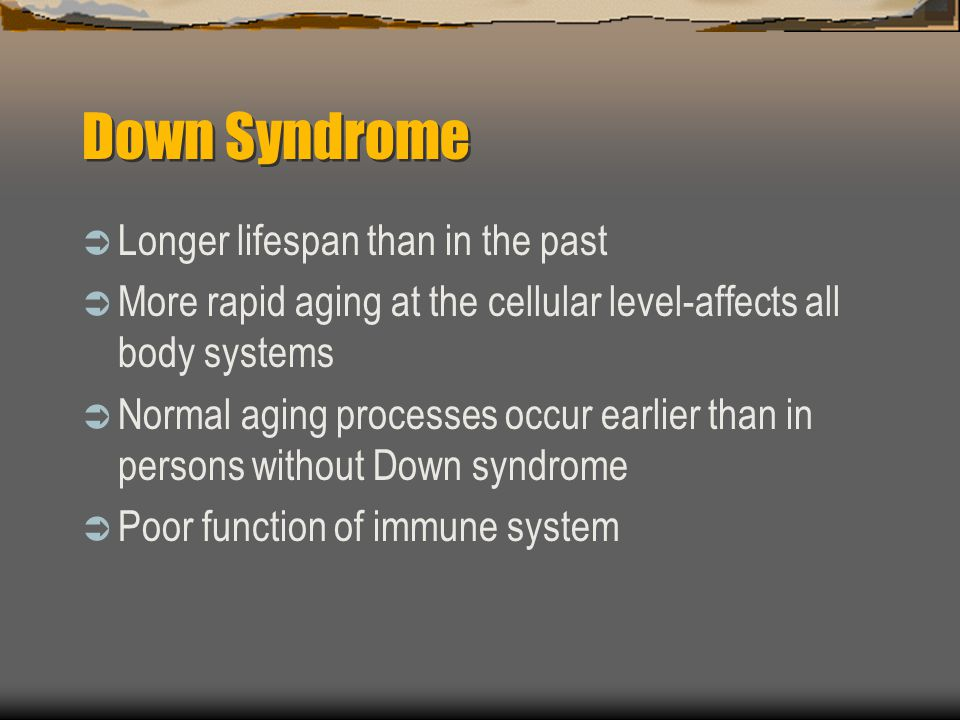 Down Syndrome Longer lifespan than in the past